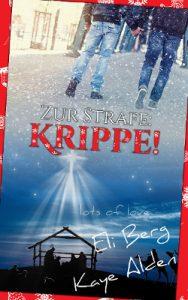 Book Cover: Zur Strafe Krippe!