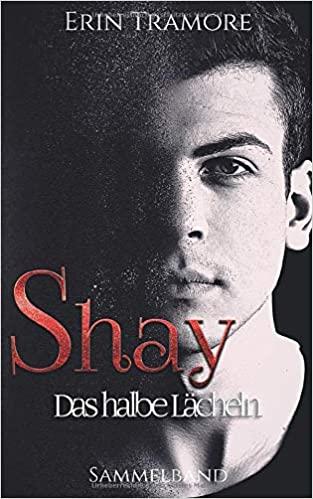 Book Cover: Shay - Das halbe Lächeln: Sammelband