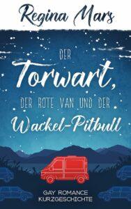 Book Cover: Der Torwart, der rote Van und der Wackel-Pitbull